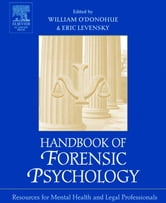 Handbook of Forensic Psychology: Resource for Mental Health and Legal Professionals ebook by O'Donohue, William