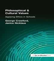 Philosophical and Cultural Values - Ethics in Schools ebook by George Crawford,Janice Nicklaus