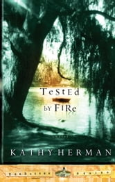Tested by Fire ebook by Kathy Herman