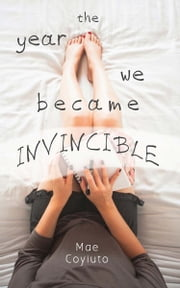 The Year We Became Invincible ebook by Mae Coyiuto