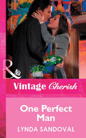 One Perfect Man (Mills & Boon Vintage Cherish) ebook by Lynda Sandoval