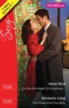 On The First Night Of Christmas.../The Power And The Glory ebook by Heidi Rice, KIMBERLY LANG