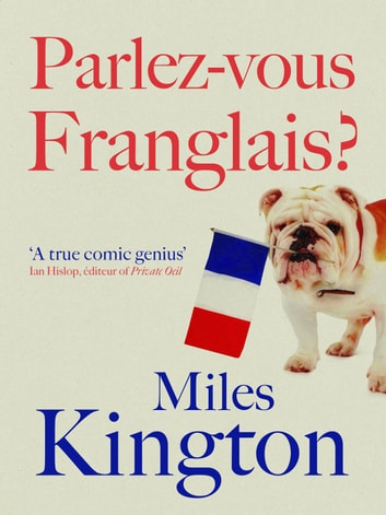 Parlez-Vous Franglais? ebook by Miles Kington
