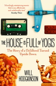 The House is Full of Yogis ebook by Will Hodgkinson