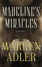 Madeline's Miracles eBook par Warren Adler