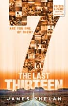 The Last Thirteen #7 - 7 ebook by James Phelan