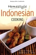 Mini Homestyle Indonesian Cooking ebook by Hayatinufus A. L. Tobing, William W. Wongso