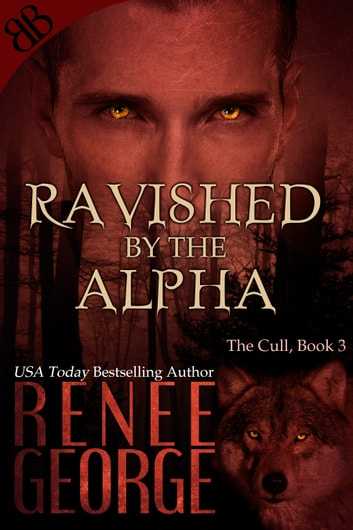 Ravished By the Alpha ebook by Renee George