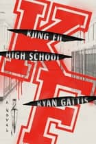 Kung Fu High School - A Novel ebook by Ryan Gattis