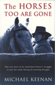 The Horses Too Are Gone ebook by Michael Keenan