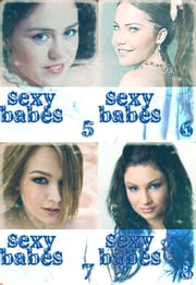 Sexy Babes Collected Edition 2 – Volumes 5-8 ebook by Anne-Marie Lemire