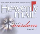 Heavenly Mail/Words of Wisdom - Prayers Letters to Heaven and God's Refreshing Response ebook by Debbie Webb