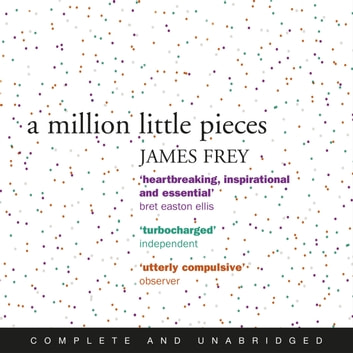 A Million Little Pieces - A shocking exploration of addiction audiobook by James Frey