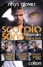 Scorpio Sons Boxset Books 1-4 ebook by Nhys Glover