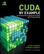 CUDA by Example - An Introduction to General-Purpose GPU Programming ebook by Kobo.Web.Store.Products.Fields.ContributorFieldViewModel