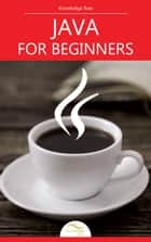 Java for Beginners ebook by Knowledge flow