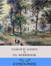 Tales of St. Austin's ebook by P.G. Wodehouse