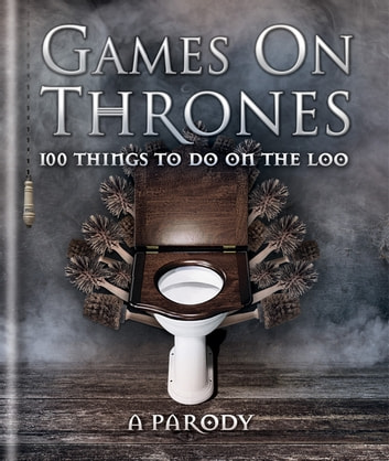 Games on Thrones - 100 things to do on the loo ebook by Michael Powell
