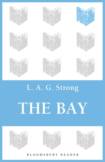 The Bay ebook by L. A. G. Strong