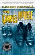The Giant's House - A Romance ebook by Elizabeth McCracken