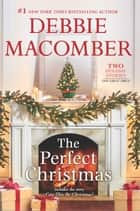 The Perfect Christmas - An Anthology ebook by Debbie Macomber