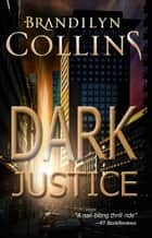 Dark Justice ebook by Brandilyn Collins
