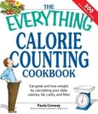 The Everything Calorie Counting Cookbook ebook by Paula Conway,Brierley E Wright
