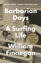 Barbarian Days ebook by William Finnegan