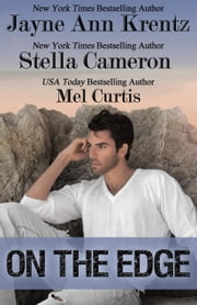 On the Edge - A Boxed Set of Three Contemporary Romances ebook by Jayne Ann Krentz,Stella Cameron,Mel Curtis