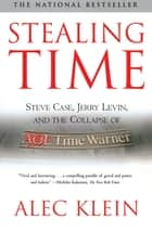 Stealing Time ebook by Alec Klein