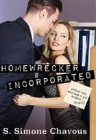 Homewrecker Incorporated ebook by S. Simone Chavous