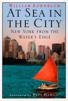 At Sea in the City ebook by William Kornblum,Pete Hamill