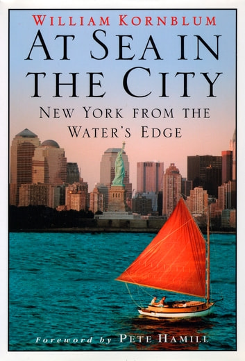 At Sea in the City - New York from the Water's Edge ebook by William Kornblum