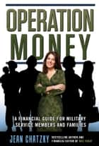 Operation Money - A Financial Guide for Military Service Members and Families ebook by Jean Chatzky