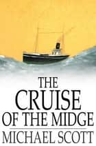 The Cruise of the Midge ebook by Michael Scott