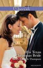 His Texas Christmas Bride ebook by Nancy Robards Thompson