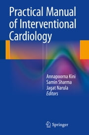 Practical Manual of Interventional Cardiology ebook by