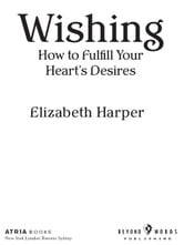 Wishing - How to Fulfill Your Heart's Desires ebook by Elizabeth Harper