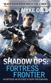 Shadow Ops: Fortress Frontier ebook by Myke Cole