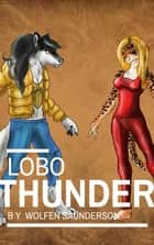 Lobo Thunder #8 ebook by Wolfen Saunderson