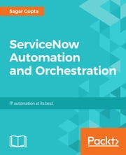 ServiceNow Automation and Orchestration