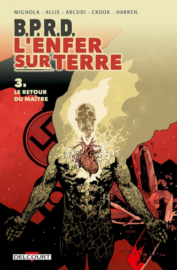 BPRD - L'enfer sur Terre T03 - Le Retour du maître ebook by John Arcudi,Scott Allie,Mike Mignola,Collectif