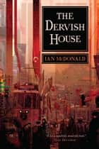 The Dervish House ebook by Ian McDonald