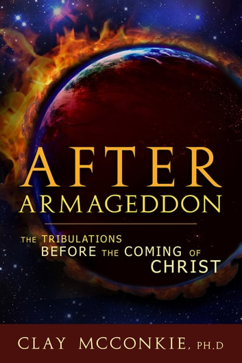 After Armageddon ebook by Clay McConkie,PhD