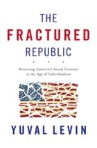 The Fractured Republic ebook de Yuval Levin