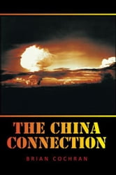 The China Connection ebook by Brian Cochran