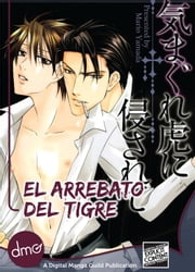 El Arrebato del Tigre (Attacked On A Tiger's Whim Spanish) ebook by Mario Yamada