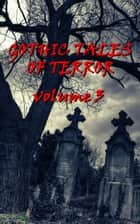 Gothic Tales Vol. 3 ebook by Edgar Allan Poe, Rudyard Kipling, Edith Nesbit,...