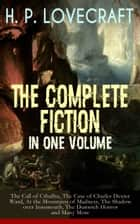 H. P. LOVECRAFT – The Complete Fiction in One Volume: The Call of Cthulhu, The Case of Charles Dexter Ward, At the Mountains of Madness, The Shadow over Innsmouth, The Dunwich Horror and Many More - The Whisperer in Darkness, Beyond the Wall of Sleep, The Rats in the Walls, The Shunned House, The Shadow Out of Time, The Alchemist, The Dreams in the Witch House, The Silver Key, The Temple… ebook by H. P. Lovecraft