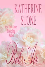 Bel Air ebook by Katherine Stone